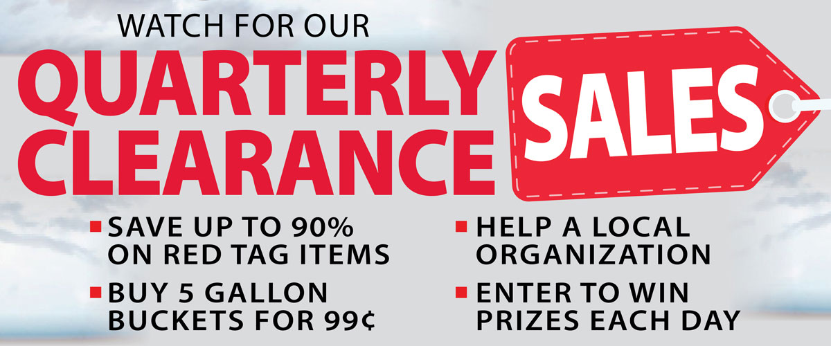 Watch For Our Quarterly Clearance Sales